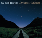 """MELODIES MELODIES""DAISHI DANCE"